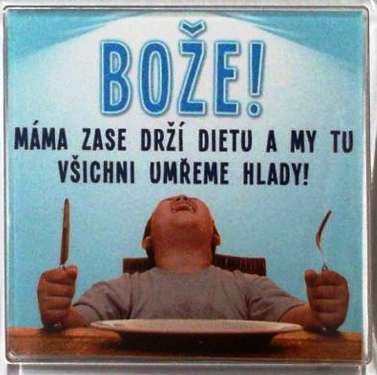 Nekupto Veselé magnetky 003 Bože! Máma zase drží dietu a my tu všichni umřeme hlady 6 x 6 cm