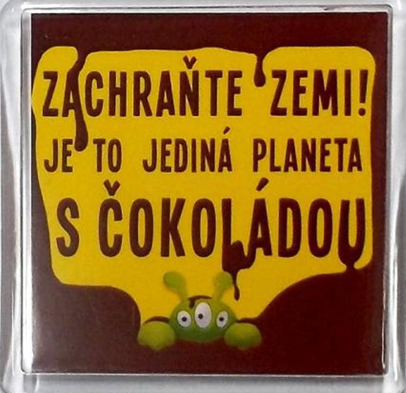 Nekupto Veselé magnetky 006 Zachraňte zemiI! Je to jediná planeta s čokoládou 6 x 6 cm
