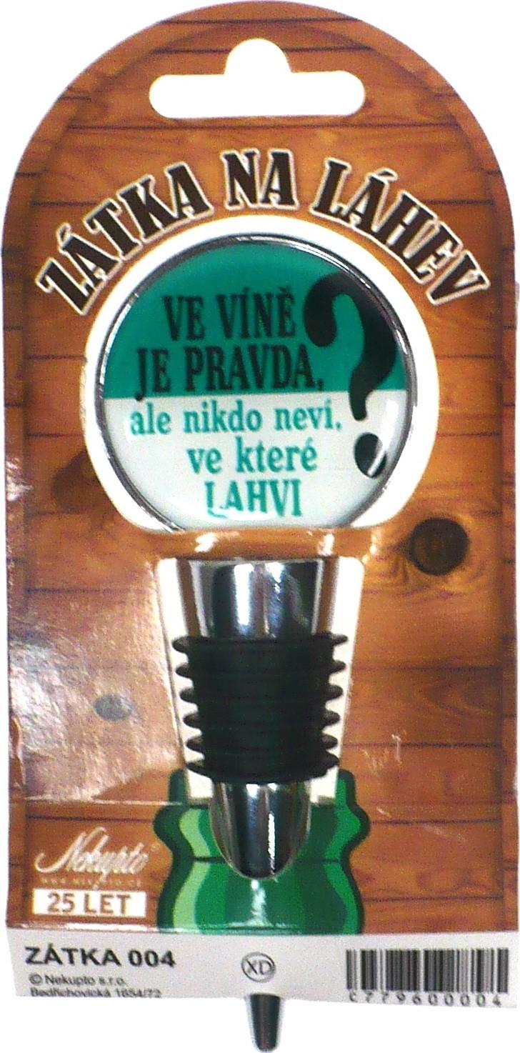 Nekupto Nerezová zátka na víno 004 Ve víně je pravda, ale nikdo neví, ve které lahvi