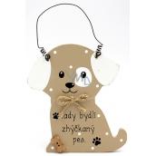 Nekupto Mazlíčci Dřevěná cedulka Tady bydlí zhýčkaný pes 12 x 8 cm