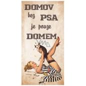 Bohemia Gifts & Cosmetics Dekorační obraz na zavěšení Domov bez psa 20 x 40 cm