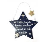 Nekupto Vánoční dřevěná dekorace ve tvaru hvězdy Přátelé jsou jako hvězdy... 14 x 14 cm
