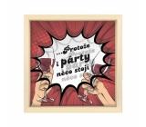 Albi Pokladnička v rámečku - protože i párty něco stojí 16,5 cm × 5,5 cm × 16,5 cm Materiál:borové dřevo, plast