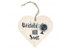 Bohemia Gifts & Cosmetics Dřevěné dekorační srdce s potiskem - Učitelé mění svět 12 cm