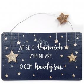 Nekupto Vánoční dřevěná dekorace cedulka Ať se o Vánocích vyplní vše...20 x 12 cm
