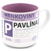 Nekupto Hrnkoviny Hrnek se jménem Pavlína 0,4 litru