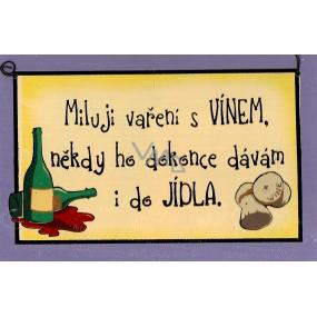 Nekupto Dřevěná cedule s citátem Miluju vaření s Vínem malá 026 15 x 9,5 cm