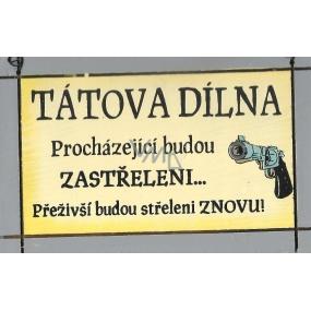 Nekupto Dřevěná cedule s citátem Tátova dílna malá 006 15 x 10 cm