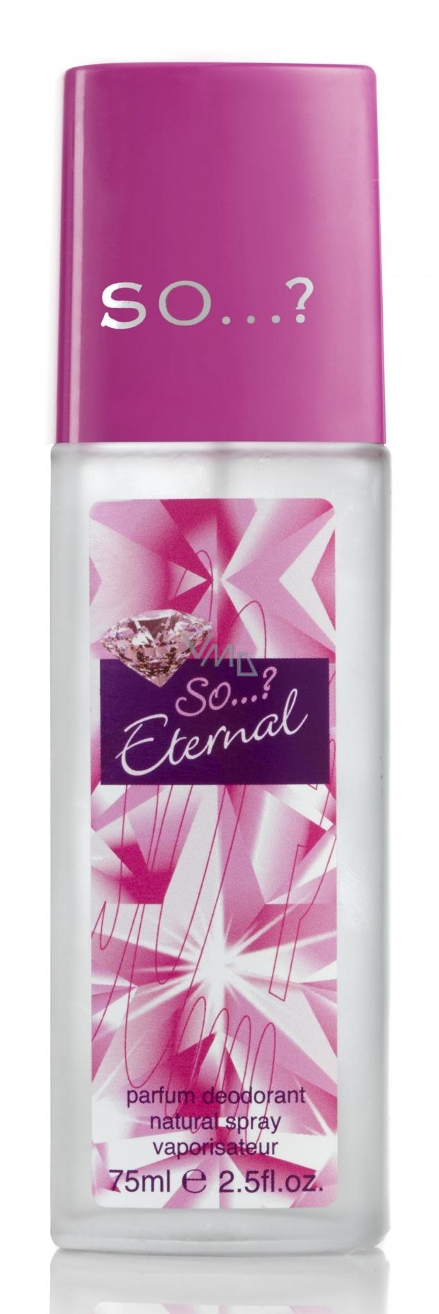SO…? Eternal parfémovaný deodorant sklo pro ženy 75 ml