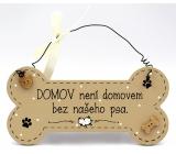 Nekupto Mazlíčci Dřevěná cedulka Domov není domovem bez našeho psa 12 x 8,5 cm