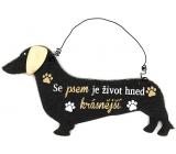 Nekupto Mazlíčci Dřevěná cedulka Se psem je život hned krásnější 17 x 9 cm