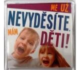 Nekupto Veselé magnetky 026 Mě už nevyděsíte, mám děti 6 x 6 cm